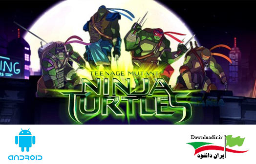 دانلود Teenage Mutant Ninja Turtles - بازی لاک پشت های نینجا اندروید